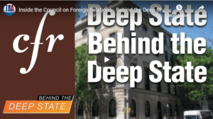 Inside the Council on Foreign Relations — Behind the Deep State