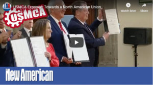 USMCA Exposed: Towards a North American Union – A Must See 10 min. video