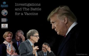 Investigations & The Battle for A Vaccine: Where is This Headed?