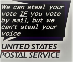 Vote by Mail fails when postal workers are corrupt, look at Washington State