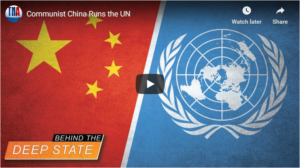 Communist China Runs the UN   Behind the Deep State