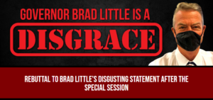 Rebuttal to Brad Little's Disgusting Statement After the Special Session