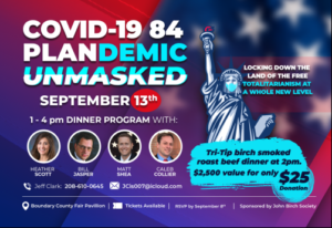 'COVID-19 84 PLANDEMIC UNMASKED' - Sunday, Sept. 13th in Bonners Ferry, ID