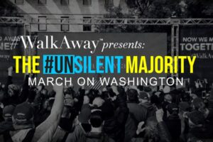 #WalkAway Campaign To Hold #UNSILENT Majority March on D.C.
