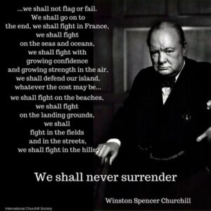 "Remember Churchill's Words To ""Never Surrender"""