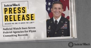 Judicial Watch Sues Seven Federal Agencies for Flynn Unmasking Records
