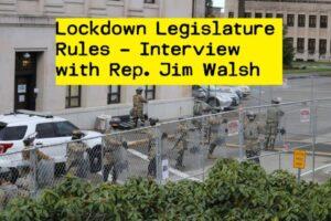 Lockdown WA State Legislature Rules 2021 – Interview with Rep. Jim Walsh