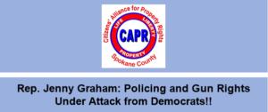 CAPR Alert: Rep. Graham—Hurt Washington Police and Take Away Guns from Citizens?????