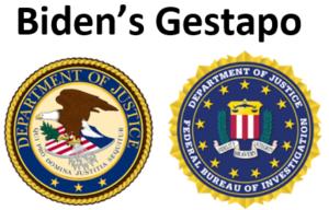 """DOJ/FBI used as Biden's and left's """"Gestapo""""!"""