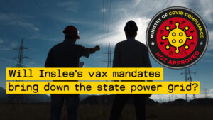 Will Governor Inslee's mandates bring down the power grid?